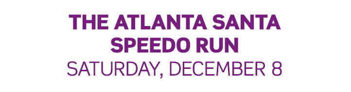 The Atlanta Santa Speedo Run - December 8th