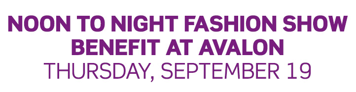 Noon To Night Fall Fashion Show Benefit at Avalon