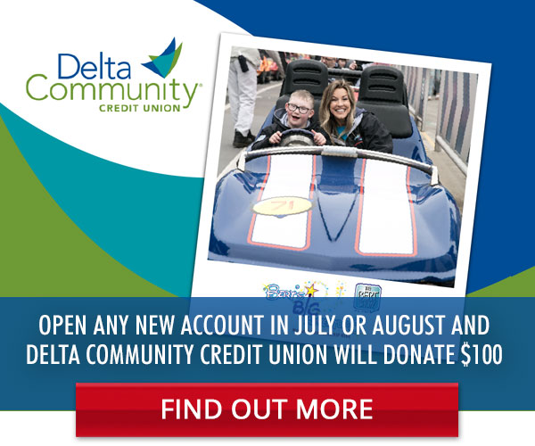Delta Community Credit Union donates $100 for each account you open!